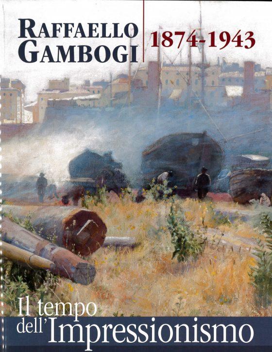 Raffaello Gambogi il tempo dellimpressionismo