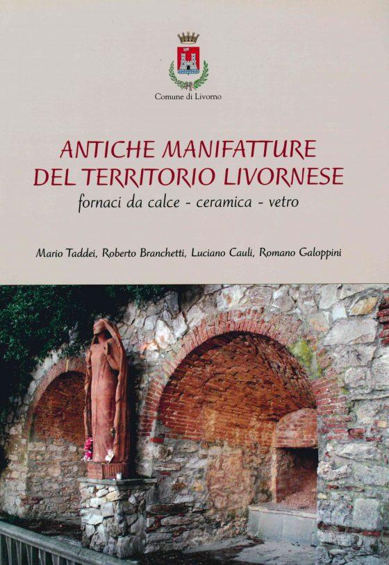 antiche manifatture del territorio livornese